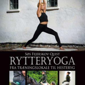 Søs Fejerskov-Quist: Rytteryoga - Fra træningslokale til hesteryg